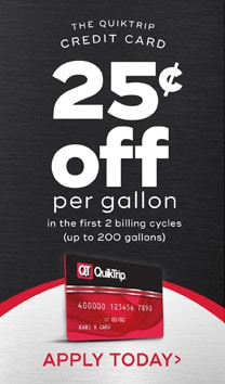 Apply for the QT Credit Card! Get 25 cents off per gallon in the first 2 billing cycles (up to 200 gallons)!